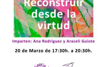 ARTETERAPIA: RECONSTRUIR DESDE LA VIRTUD