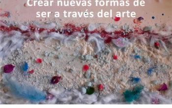 ARTETERAPIA EN TIEMPOS DE PANDEMIA: CREAR NUEVAS FORMAS DE SER A TRAVÉS DEL ARTE